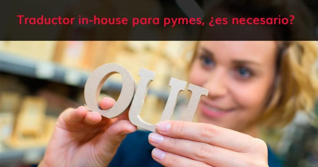 Traductor in-house para pymes, ¿es necesario?