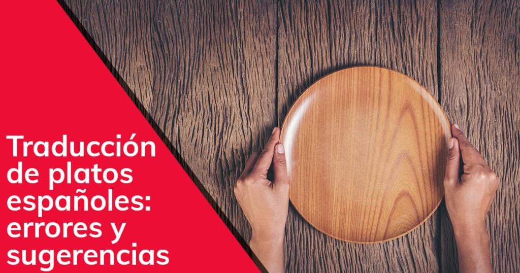 Traducción de platos españoles errores y sugerencias
