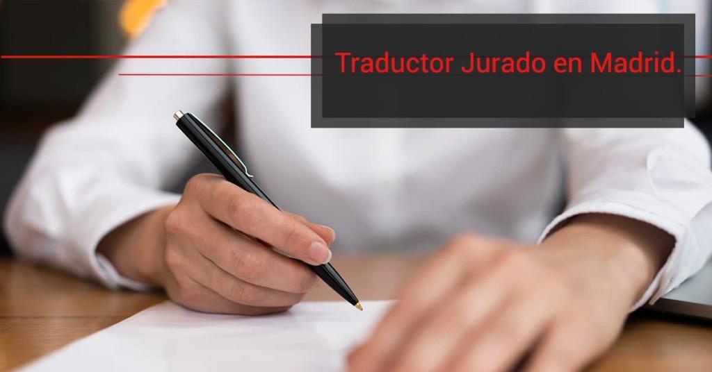 Traductor Jurado en Madrid.