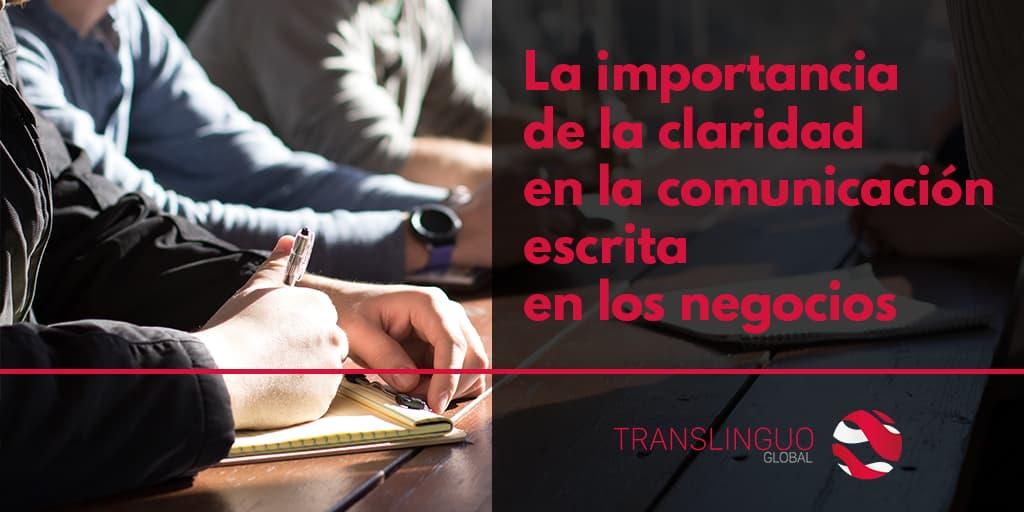 La importancia de la claridad en la comunicación escrita en los negocios