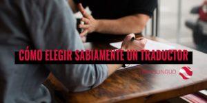 Cómo elegir sabiamente un traductor