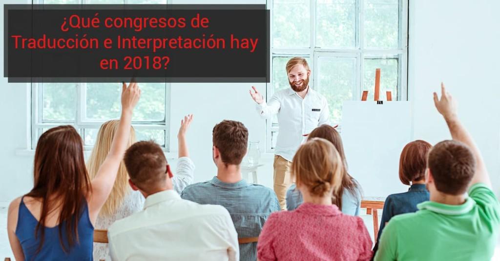¿Qué congresos de Traducción e Interpretación hay en 2018?