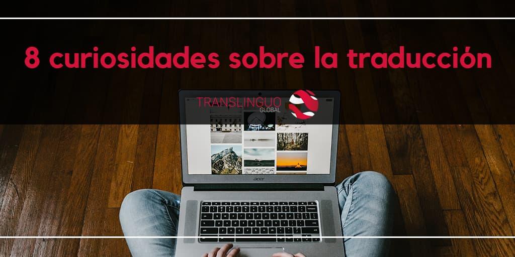 8 curiosidades sobre la traducción