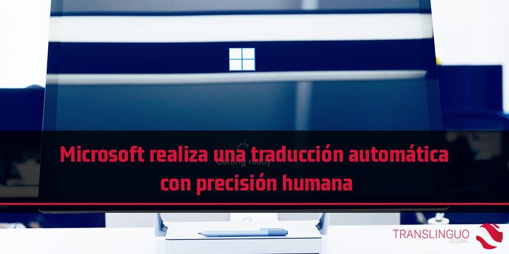 Microsoft realiza una traducción automática con precisión humana