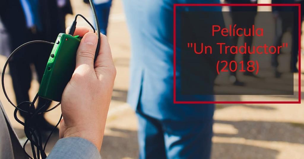 """Película """"Un Traductor"""" (2018)"""