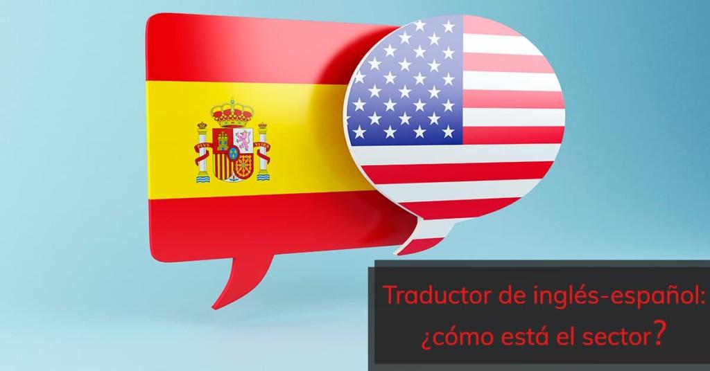 Traductor de inglés-español: ¿cómo está el sector?
