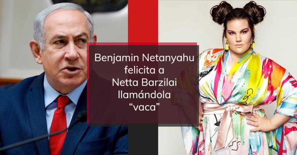 "Benjamin Netanyahu felicita a Netta Barzilai llamándola ""vaca"""