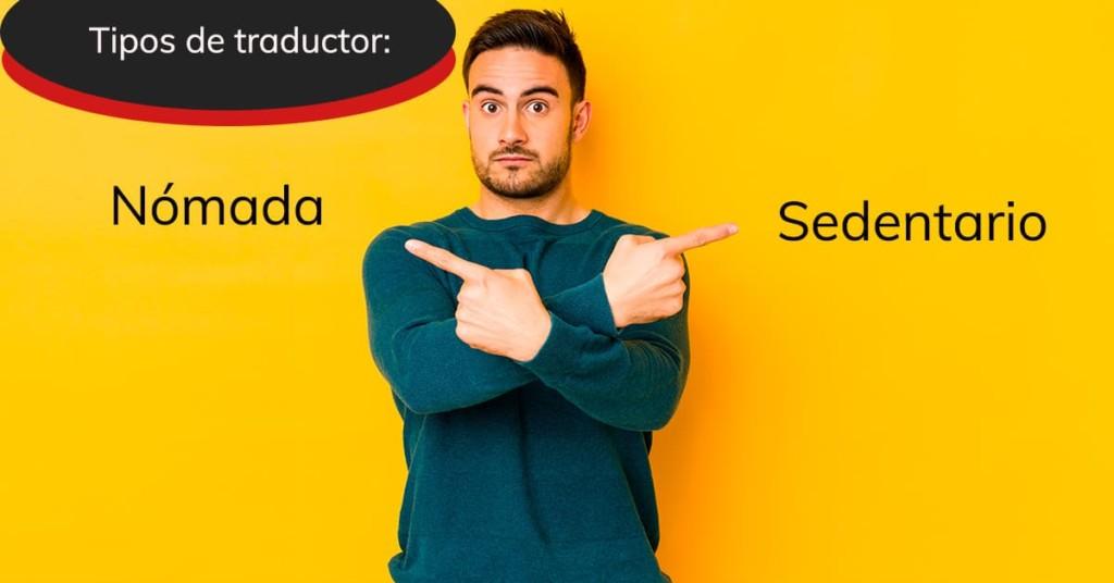 Tipos de traductor: nómada o sedentario