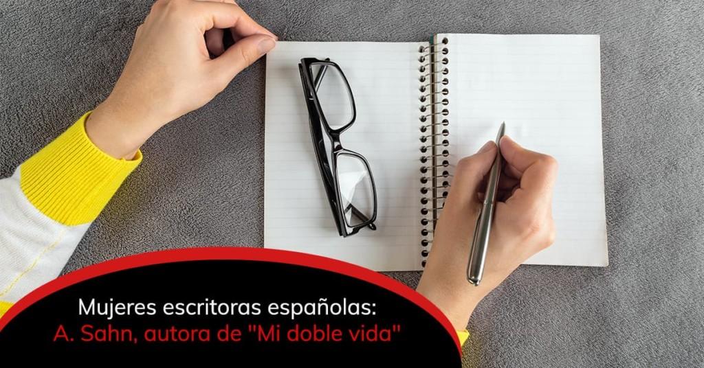 """Mujeres escritoras españolas: A. Sahn, autora de """"Mi doble vida"""""""