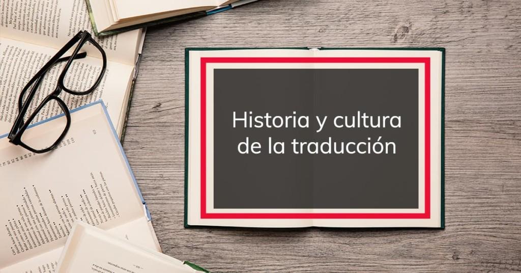 Historia y cultura de la traducción