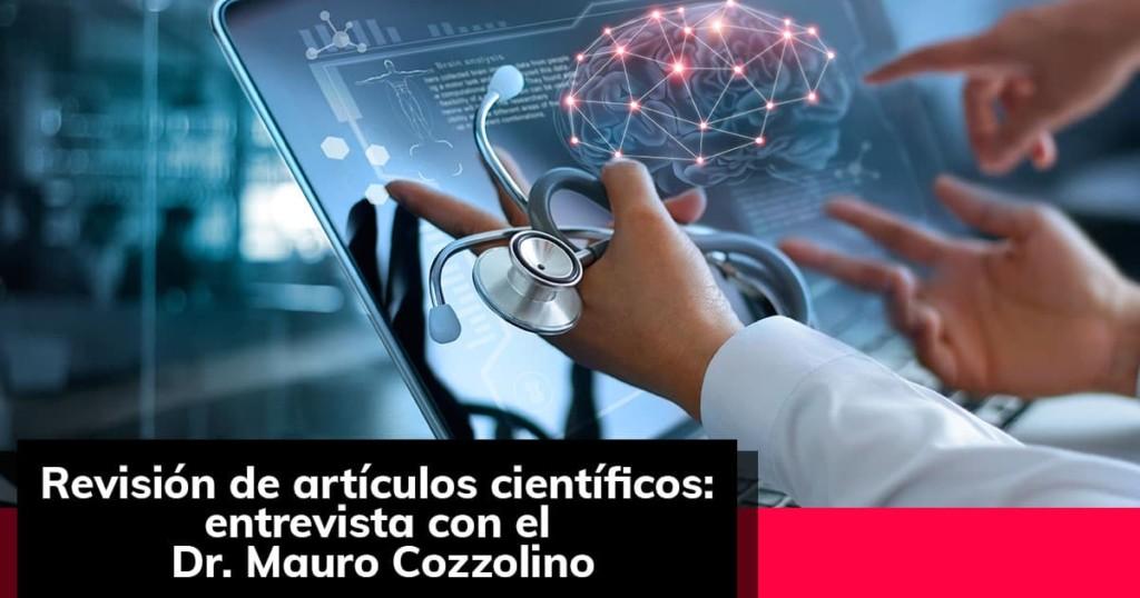 Revisión de artículos científicos: entrevista con el Dr. Mauro Cozzolino