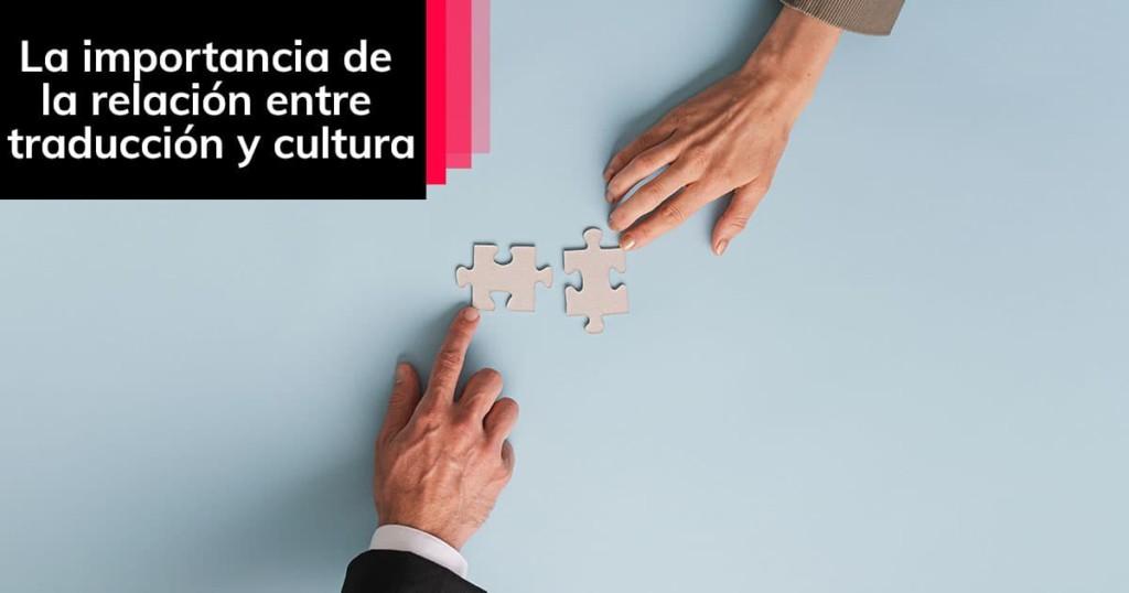 La importancia de la relación entre traducción y cultura