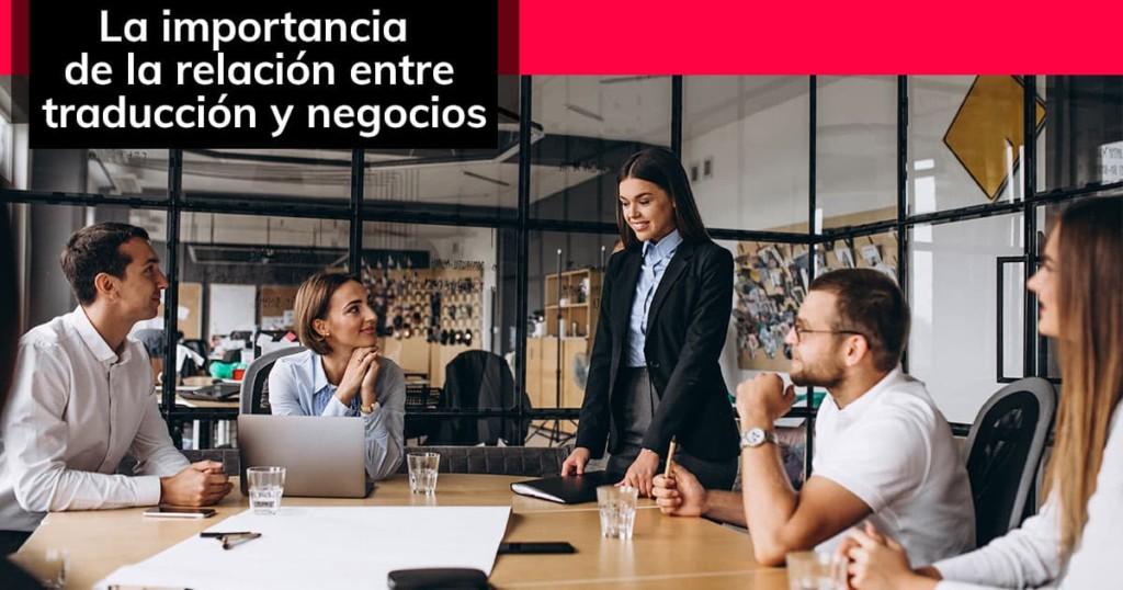 La importancia de la relación entre traducción y negocios