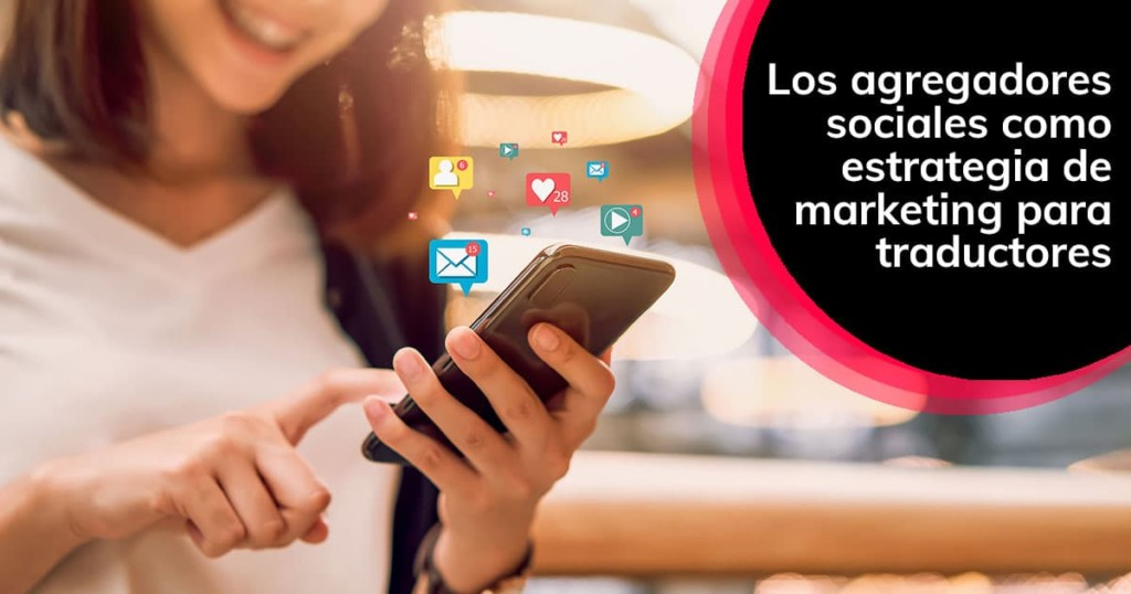 Los agregadores sociales como estrategia de marketing para traductores