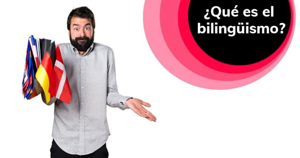 Qué es el bilingüismo