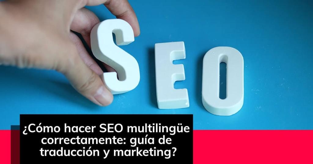 Cómo hacer SEO multilingüe correctamente: guía de traducción y marketing