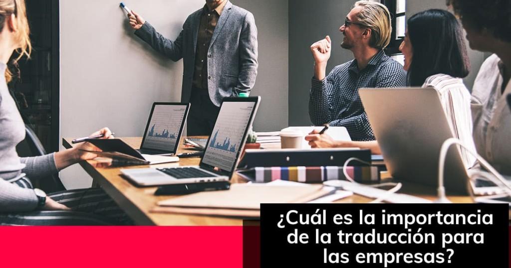 Cuál es la importancia de la traducción para las empresas