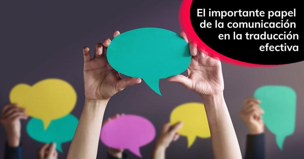 El importante papel de la comunicación en la traducción efectiva