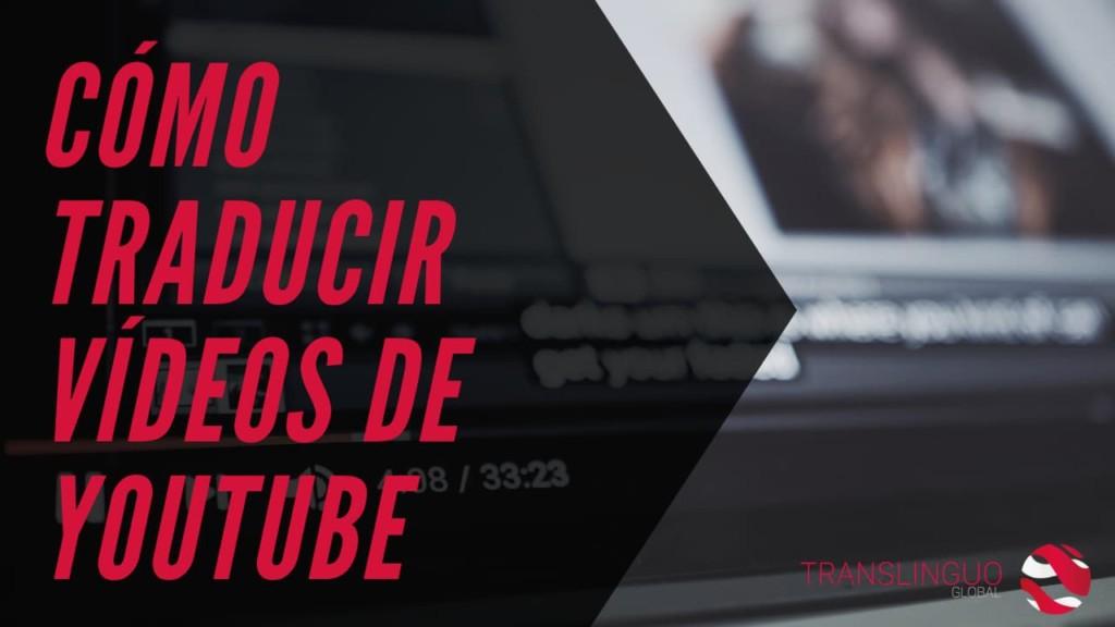 cómo traducir vídeos de youtube