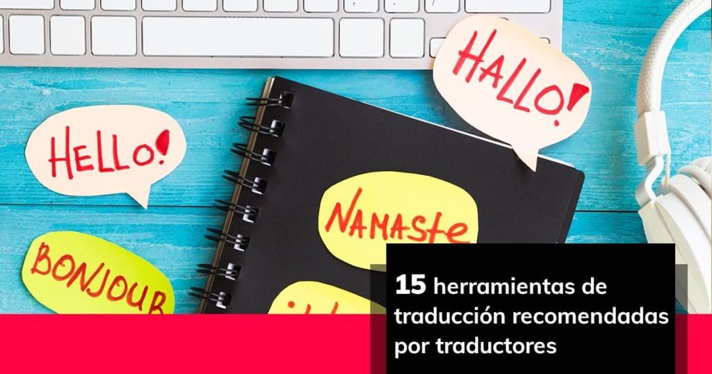 15 herramientas de traducción recomendadas por traductores
