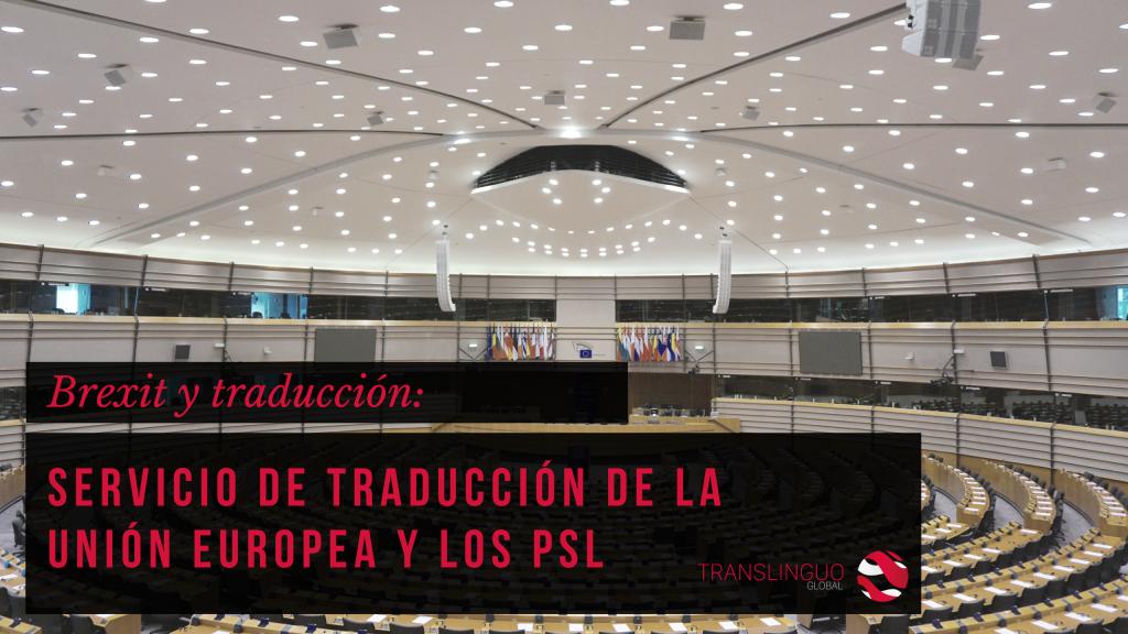 Servicio de traducción de la Unión Europea y los PSL