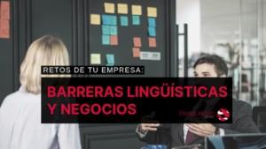 Barreras lingüísticas y negocios