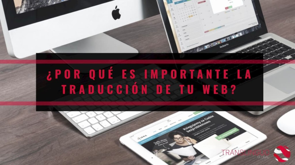 ¿Por qué es importante la traducción de tu web?