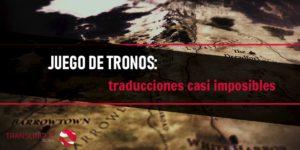 Juego de tronos: traducciones casi imposibles