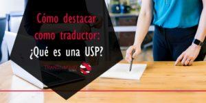 Cómo destacar como traductor: ¿qué es una USP?