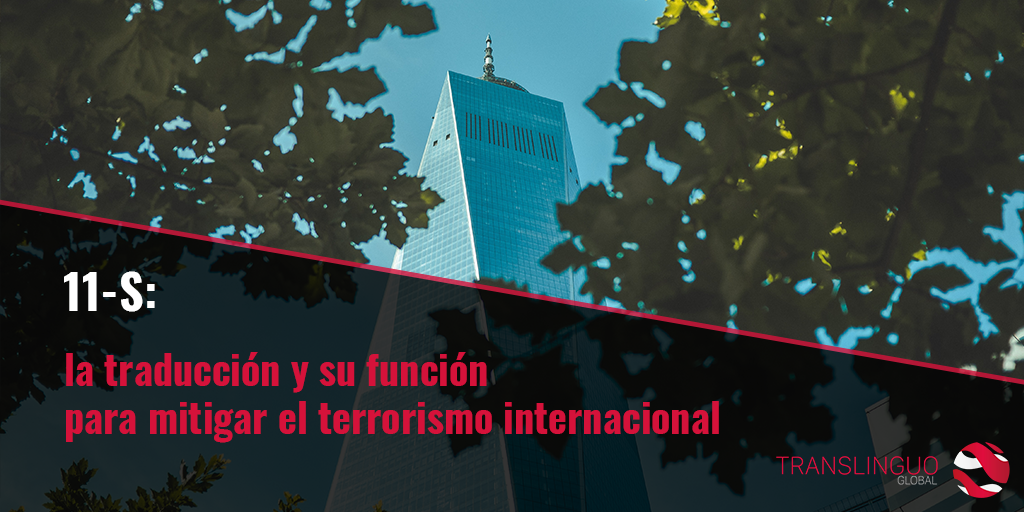 11-S: la traducción y su función para mitigar el terrorismo internacional