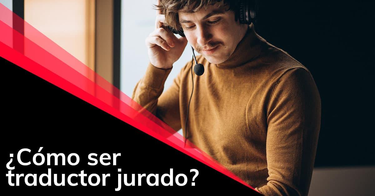 ¿Cómo ser traductor jurado?