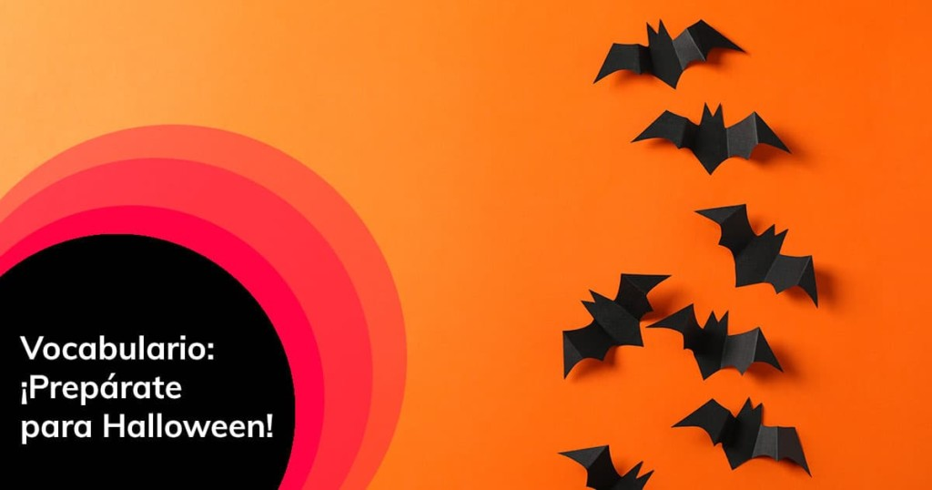 Vocabulario: ¡Prepárate para Halloween!