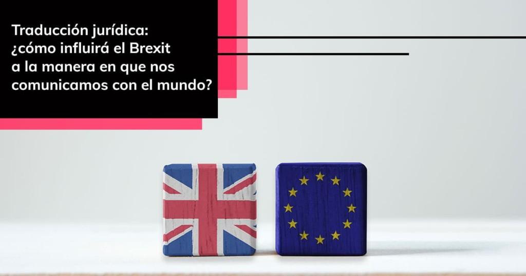cómo influirá el Brexit a la manera en que nos comunicamos con el mundo