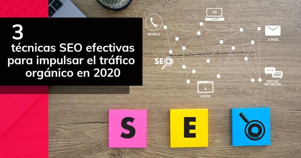 3 técnicas SEO efectivas para impulsar el tráfico orgánico en 2020