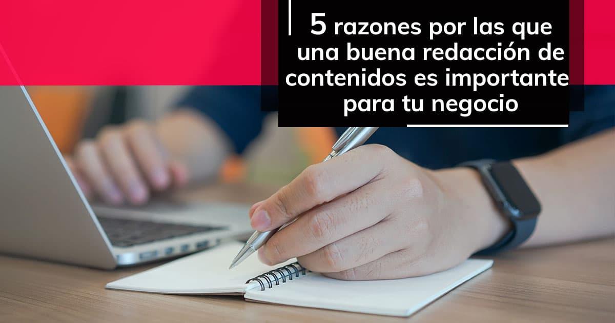 5 razones por las que una buena redacción de contenidos es importante para tu negocio