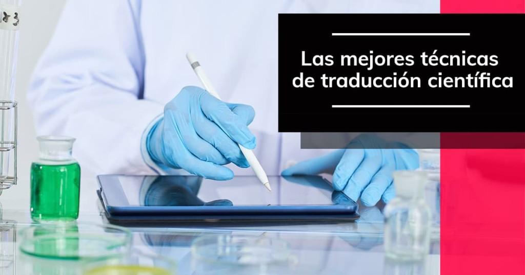 Las mejores técnicas de traducción científica