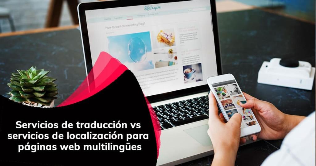 Servicios de traducción vs servicios de localización para páginas web multilingües