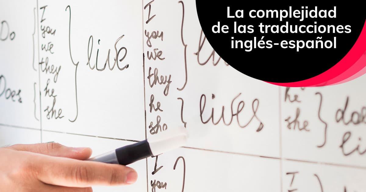 La complejidad de las traducciones inglés-español