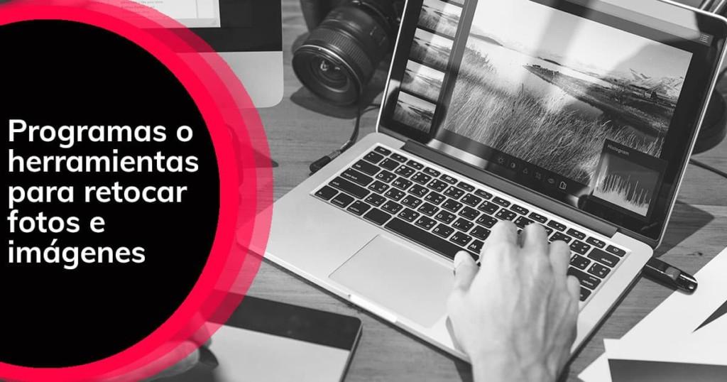 Programas o herramientas para retocar fotos e imágenes