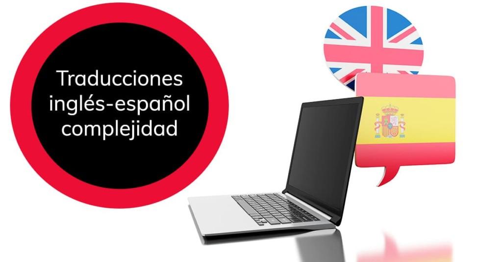 Traducciones inglés-español complejidad