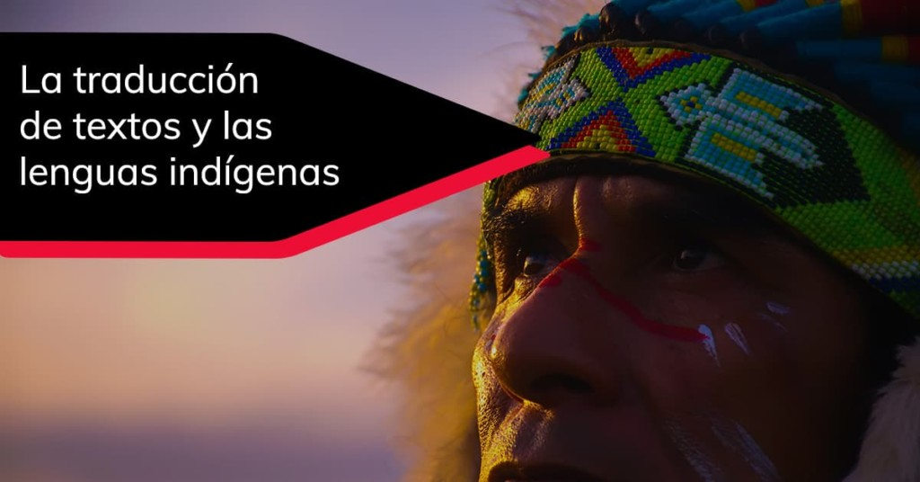 La traducción de textos y las lenguas indígenas