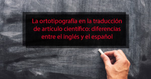 La ortotipografía en la traducción de artículo científico: diferencias entre el inglés y el español