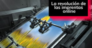 La revolución de las imprentas online