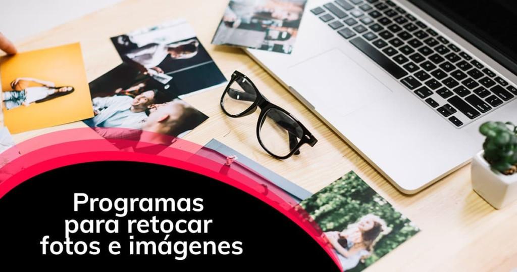 Programas para retocar fotos e imágenes