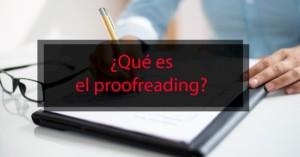 Qué es el proofreading