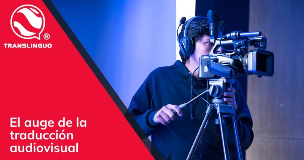 El auge de la traducción audiovisual