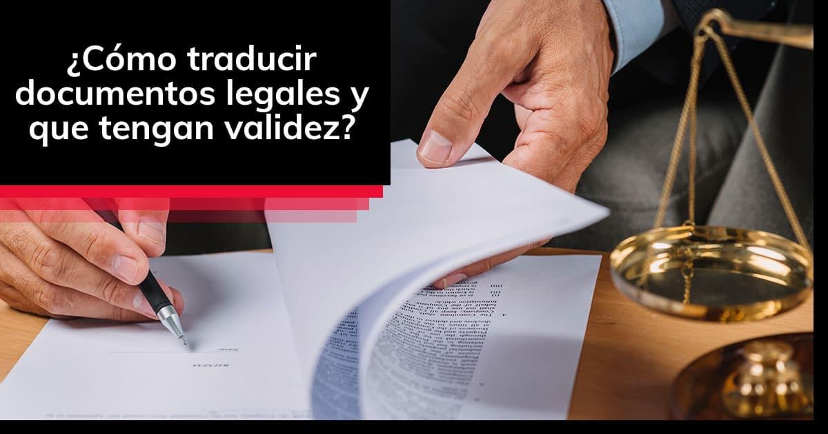 Cómo traducir documentos legales y que tengan validez