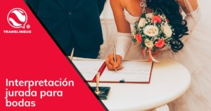Interpretación jurada para bodas