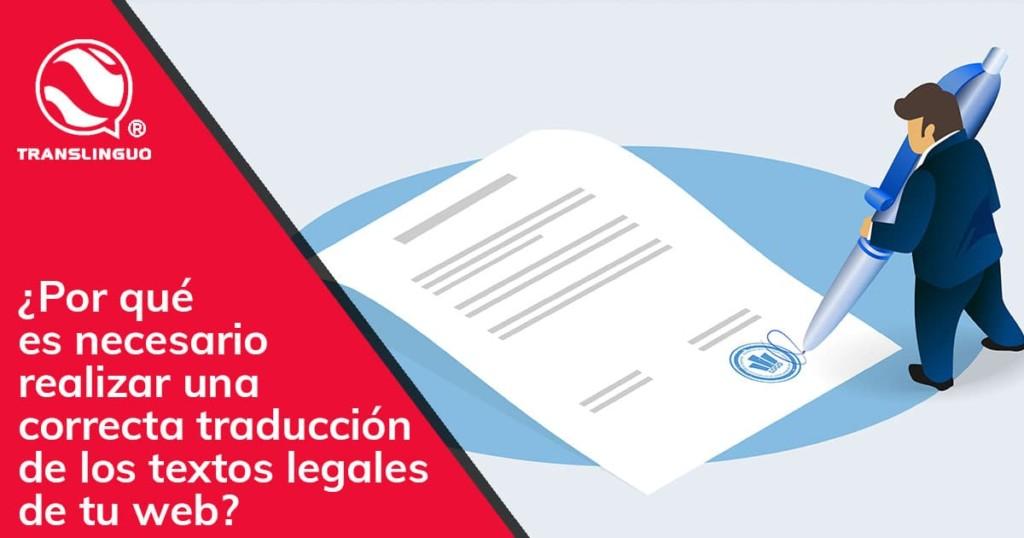 ¿Por qué es necesario realizar una correcta traducción de los textos legales de tu web?