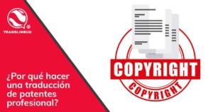 ¿Por qué hacer una traducción de patentes profesional?